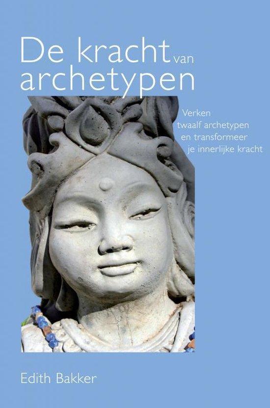 De kracht van archetypen - Edith Bakker |