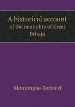 A Historical Account of the Neutrality of Great Britain