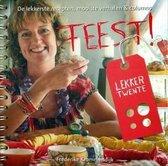 Lekker Twente Feest!: de lekkerste recepten, mooiste verhalen & columns