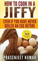 How to Cook in a Jiffy