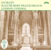 Ian Tracey plays the Henry Willis III Organ of Liverpool Cathedral