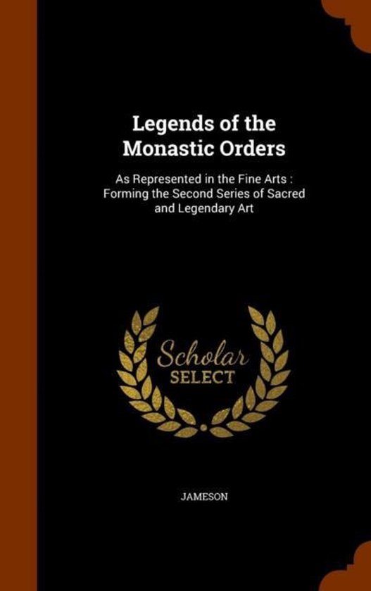 Legends of the Monastic Orders as Represented in the Fine Arts