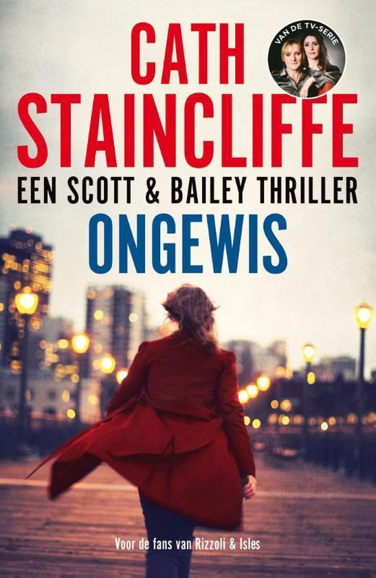 Ongewis. Een Scott & Bailey thriller - Cath Staincliffe  