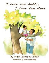 I Love You Daddy, I Love You More
