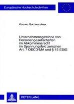 Unternehmensgewinne Von Personengesellschaften Im Abkommensrecht Im Spannungsfeld Zwischen Art. 7 Oecd-Ma Und 15 Estg