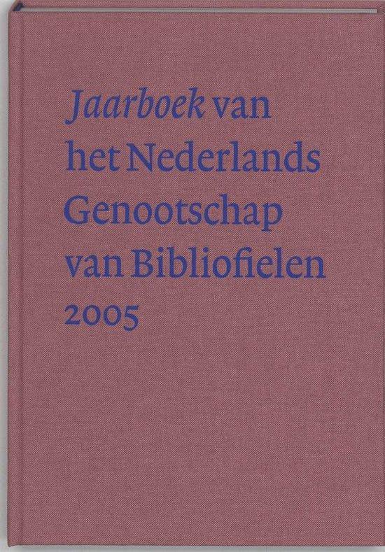 Jaarboek Van Het Nederlands Genootschap Van Bibliofielen / 2005 - I. de La Fontaine-Verwey  