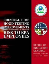 Chemical Fume Hood Testing Improvements Needed to Reduce Health and Safety Risk to EPA Employess