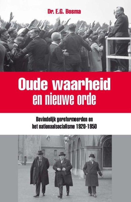 Oude waarheid en nieuwe orde - Ewart Bosma |