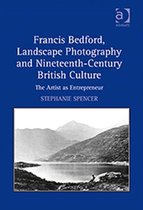 Francis Bedford, Landscape Photography and Nineteenth-Century British Culture