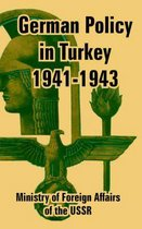 German Policy in Turkey 1941-1943