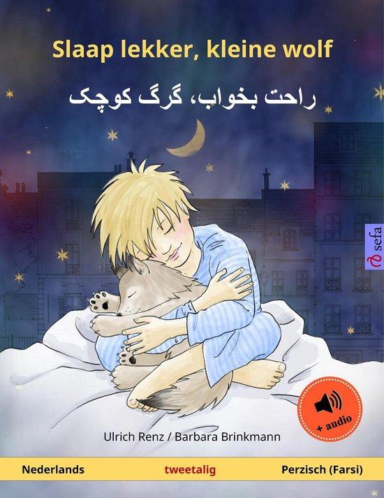 Sefa prentenboeken in twee talen - Slaap lekker, kleine wolf – راحت بخواب، گرگ کوچک (Nederlands – Perzisch, Farsi) - Ulrich Renz pdf epub