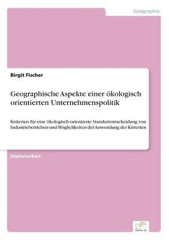 Geographische Aspekte einer oekologisch orientierten Unternehmenspolitik