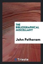 The Bibliographical Miscellany