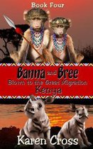 Banna and Bree Blown to the Great Migration, Kenya