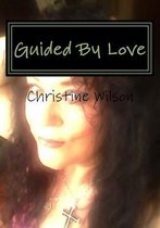 Guided by Love