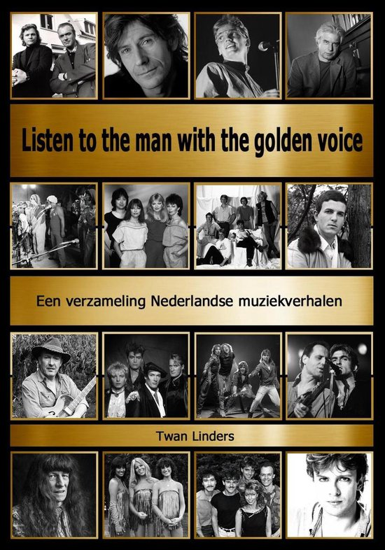 Listen to the man with the golden voice - Twan Linders |