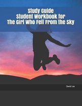Study Guide Student Workbook for the Girl Who Fell from the Sky