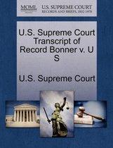 U.S. Supreme Court Transcript of Record Bonner V. U S