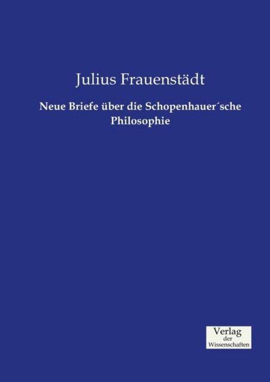 Neue Briefe uber die SchopenhauerAsche Philosophie