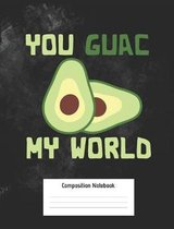 You Guac My World Composition Notebook