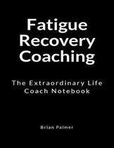 Fatigue Recovery Coaching