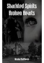 Shattered Spirits, Broken Hearts