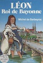 Léon, roi de Bayonne