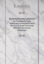 Systematisches Lehrbuch Der Theoretischen Und Praktischen Homoopathie