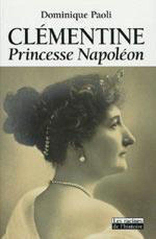 Boek cover CLEMENTINE, PRINCESSE NAPOLEON van Dominique Paoli (Hardcover)