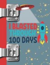 I Blasted Through 100 Days