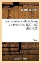 Les maintenues de noblesse en Provence, 1667-1669. Tome I