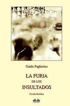 La Furia de Los Insultados - Novela Hist rica