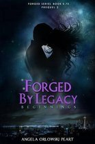 Forged by Legacy
