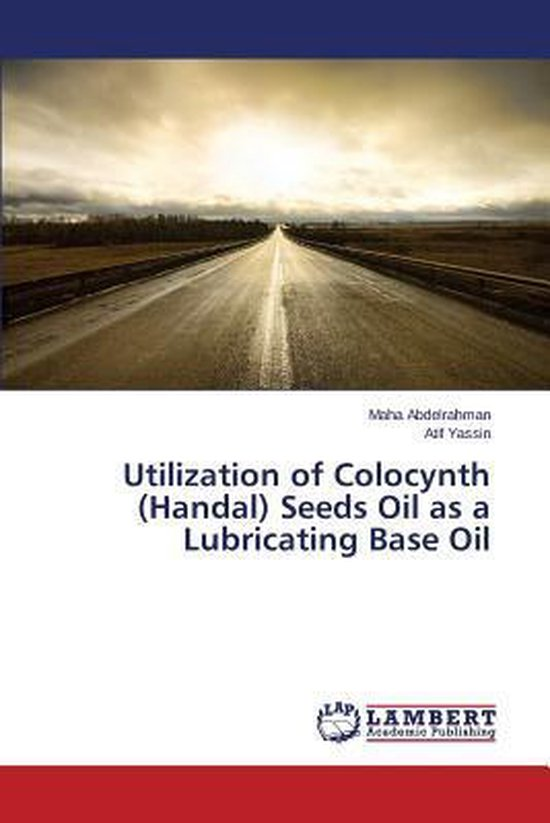 Boek cover Utilization of Colocynth (Handal) Seeds Oil as a Lubricating Base Oil van Abdelrahman Maha (Paperback)