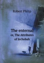 The Enternal Or, the Attributes of Jechobah