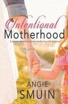 Intentional Motherhood