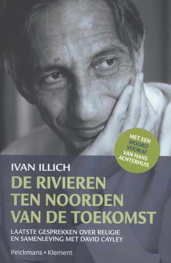 Boek cover De rivieren ten noorden van de toekomst van Ivan Illich (Paperback)