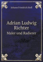 Adrian Ludwig Richter Maler Und Radierer