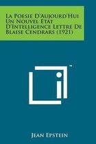 La Poesie D'Aujourd'hui Un Nouvel Etat D'Intelligence Lettre de Blaise Cendrars (1921)