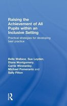 Boek cover Raising the Achievement of All Pupils Within an Inclusive Setting van Belle Wallace