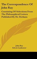 The Correspondence of John Ray