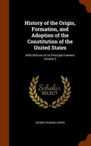 History of the Origin, Formation, and Adoption of the Constitution of the United States, with Notices of Its Principal Framers Volume 2