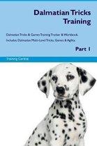 Dalmatian Tricks Training Dalmatian Tricks & Games Training Tracker & Workbook. Includes