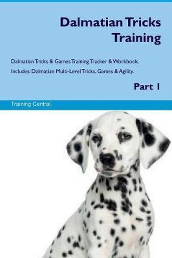 Dalmatian Tricks Training Dalmatian Tricks & Games Training Tracker & Workbook. Includes
