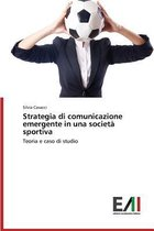 Strategia Di Comunicazione Emergente in Una Societa Sportiva