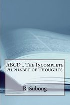 Abcd... the Incomplete Alphabet of Thoughts