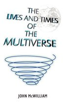 The Lives and Times of the Multiverse