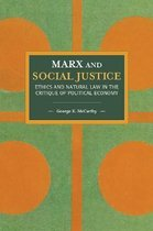 Marx and Social Justice: Ethics and Natural Law in the Critique of Political Economy