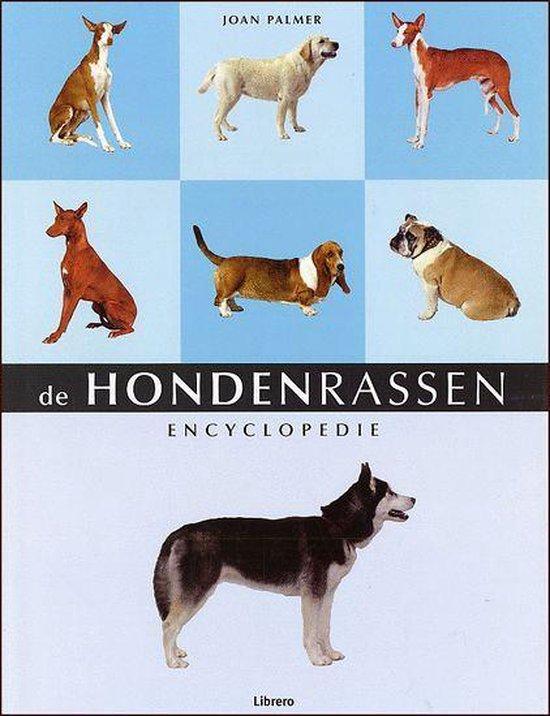 De Hondenrassen Encyclopedie - Joan Palmer |