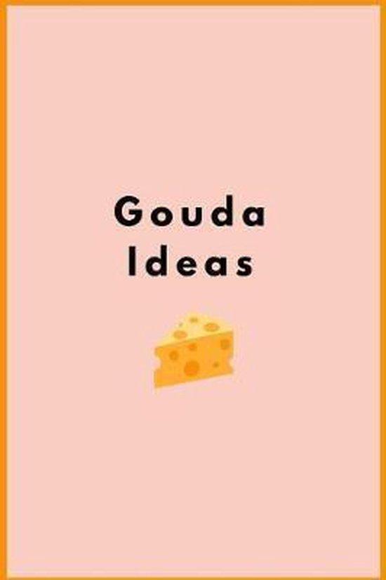 Gouda Ideas